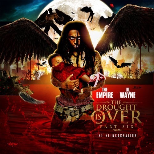 Product picture The Empire Lil Wayne The Drought Is Over 6  The Reincarnation