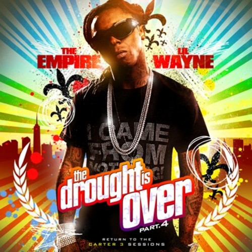 Product picture The Empire Lil Wayne The Drought Is Over Part 4