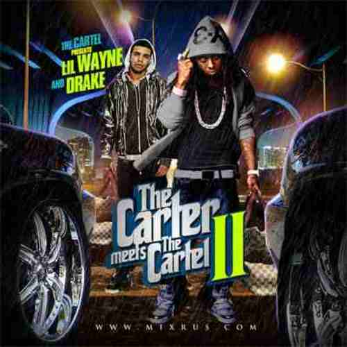 Product picture The Cartel Lil Wayne   Drake The Carter Meets The Cartel II
